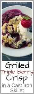 Grilled Triple Berry Crisp in a Cast Iron Skillet   Savorwithjennifer.com